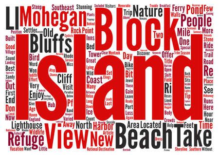 Block Island Memorable Vacations in a Secluded Hideaway text background word cloud concept