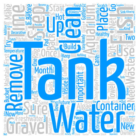 keep clean: freshwater aquarium care Word Cloud Concept Text Background