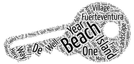 Fuerteventura The Undiscovered Gem Of The Canary Islands text background word cloud concept