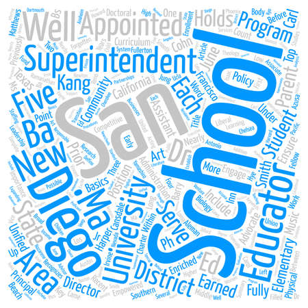 superintendent: Five New Area Superintendents Appointed to the San Diego Schools text background word cloud concept Illustration