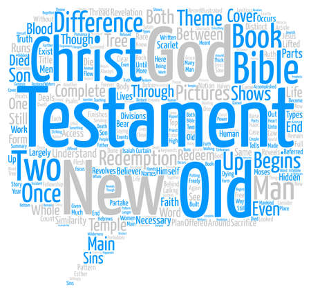 Differences The Old and New Testament text background wordcloud concept