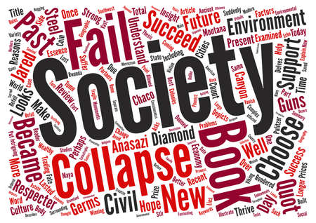 suffer: Book Review for Collapse How Societies Choose to Fail or Succeed text background word cloud concept