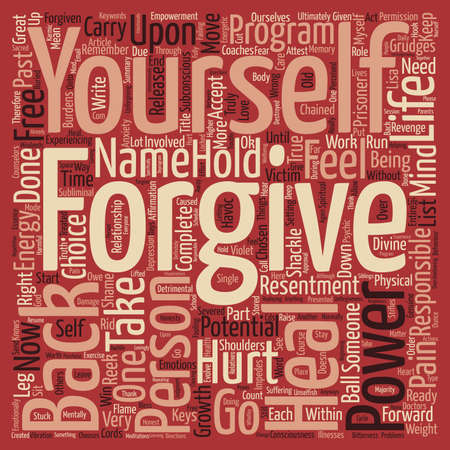 forgiving: Forgive or Else You Are Shackled Like a Prisoner to Your Past text background word cloud concept Illustration