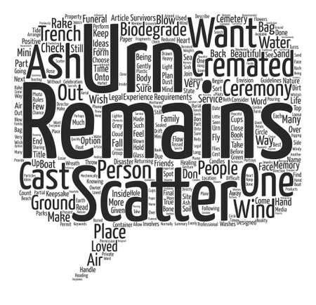 cremated: How to Scatter Cremated Remains Ashes text background word cloud concept Illustration