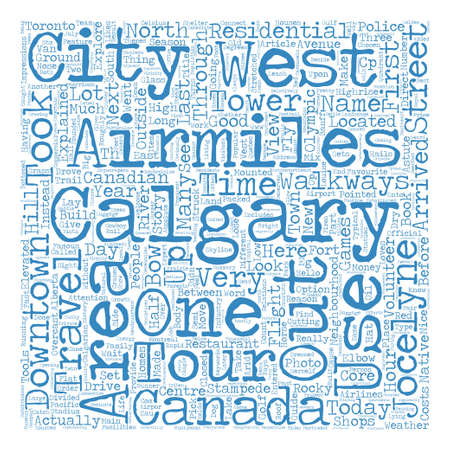Hello From The Canadian Rockies Part First Impressions Of Calgary text background word cloud concept