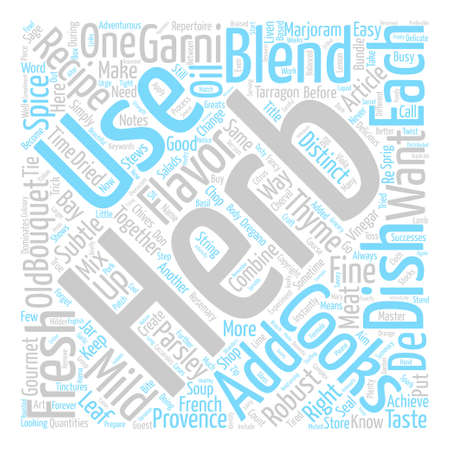 distinctive flavor: Herb Blends and How To Use Them text background word cloud concept Illustration