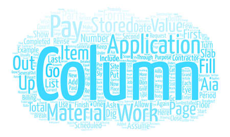 Hey Contractors How To Fill Out Aia Pay Apps Part text background wordcloud concept