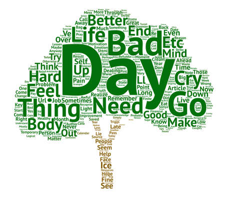 How to Get Through A Bad Day text background word cloud concept