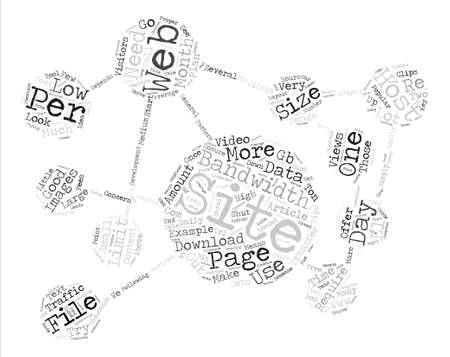 How Much Bandwidth Does Your Web Site Need text background word cloud concept