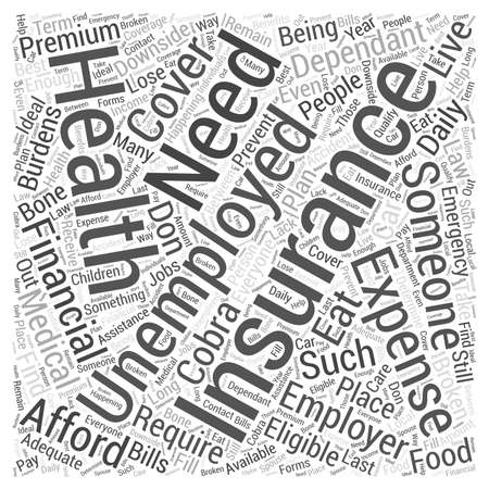 else: Affordable Health Insurance for the Unemployed Word Cloud Concept Illustration