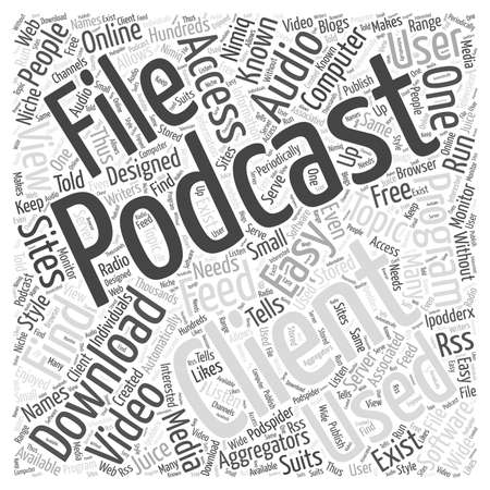 podcasts: A podcast client Word Cloud Concept.