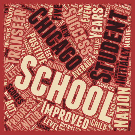 transferred: Chicago Schools See Positive Nclb Outcomes text background wordcloud concept Illustration