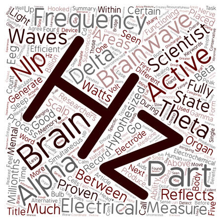 hypothesized: Brainwaves Part 1 Frequencies text background wordcloud concept Illustration