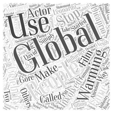 celebrities: Celebrities Weigh In On Global Warming Word Cloud Concept Illustration
