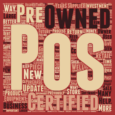 Certified Pre Owned POS Equipment How It Can Give You A Better Return On Your Investments text background wordcloud concept