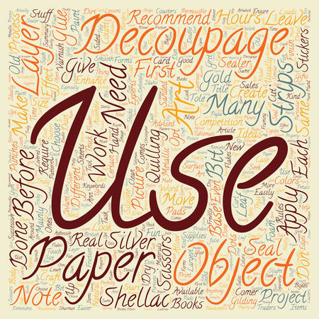 sealing: Decoupage Is An Art Based On Good Old Scissors text background wordcloud concept