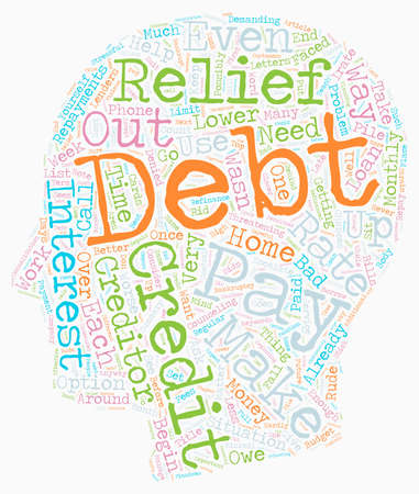 Debt Relief How To Get Out Of Debt text background wordcloud concept
