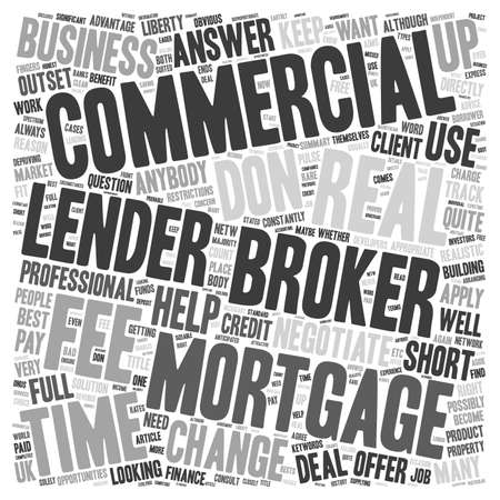 Do I Have To Use A Commercial Mortgage Broker text background wordcloud concept Illustration