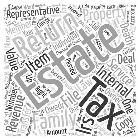 according: Estate Tax What It Is And How It Is Filed text background wordcloud concept