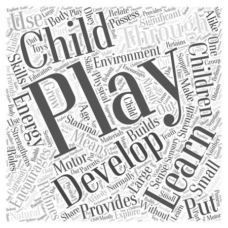 Encouraging Play Encourages a Childs Development Word Cloud Concept