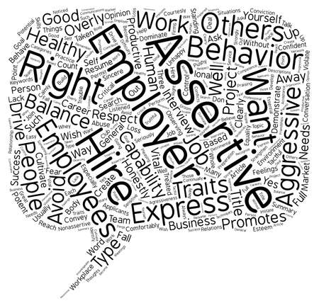 overly: Good Employers Want a Balance of Assertiveness and Agressiveness How to Cultivate that Vital Balance text background wordcloud concept