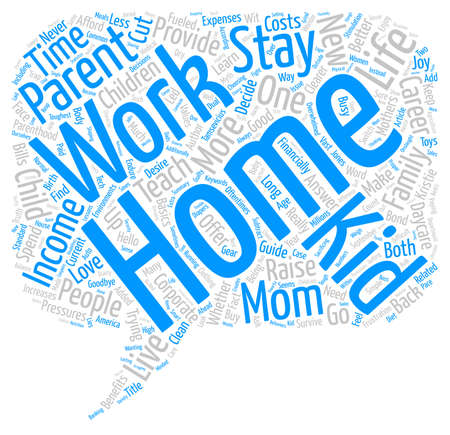 raising cans: Are Stay At Home Moms Better text background word cloud concept Stock Photo