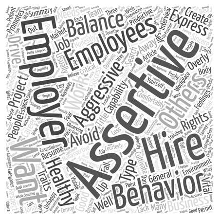 overly: Good Employers Want a Balance of Assertiveness and Agressiveness  How to Cultivate that Vital Balance Word Cloud Concept