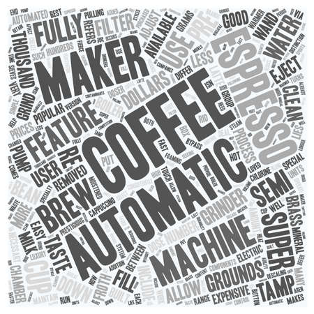 fully automatic: Automatic Espresso Coffee Makers text background wordcloud concept Illustration