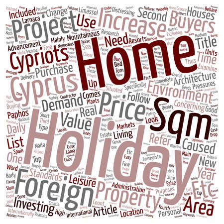 internationally: Holidays Holiday homes in Cyprus text background wordcloud concept
