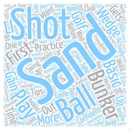 Golf Tips How To Play The Sand Shot text background wordcloud concept