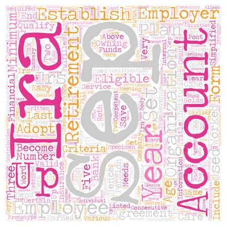 How Are SEP IRAs Established To Save For Retirement text pattern wordcloud concept Ilustrace