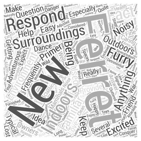 ferret: How ferrets respond to they are environment Word Cloud Concept.