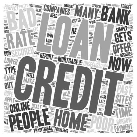 dealt: Home Loan For People With Bad Credit text background wordcloud concept Illustration
