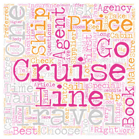 How To Choose The Right Travel Agent For The Very Best Cruise Experience text background wordcloud concept