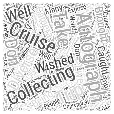 autograph: How to do Autograph Collecting While Taking a Cruise Word Cloud Concept