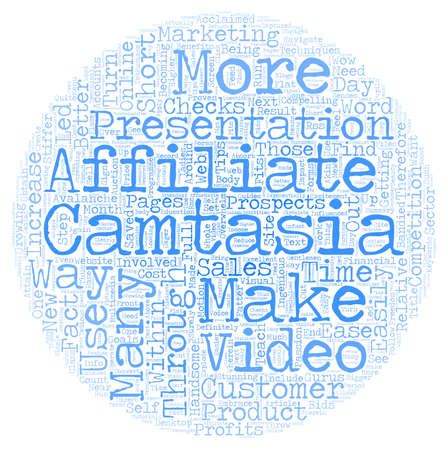 How To Use Camtasia To Increase Your Affiliate Checks text background wordcloud concept Illustration