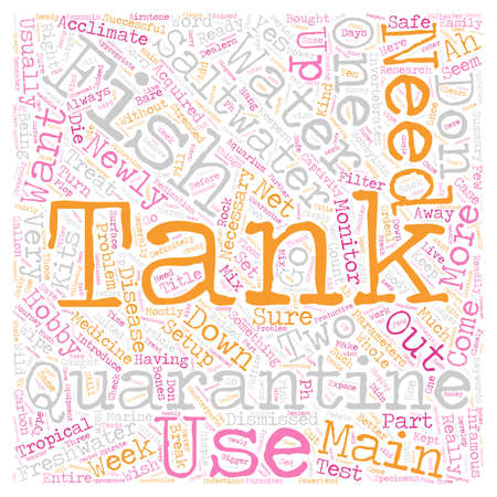 quarantine: How To Set Up A Quarantine Tank For Tropical Fish text background wordcloud concept