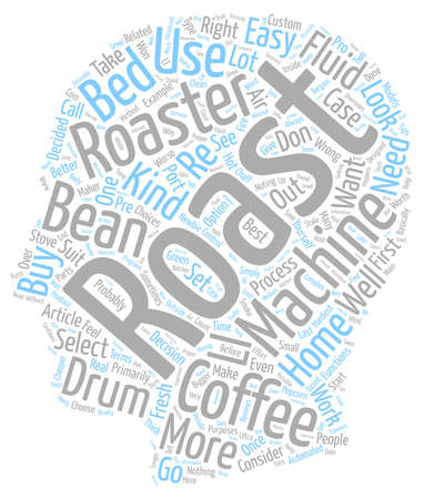 make summary: How To Select A Coffee Roaster text background wordcloud concept Illustration