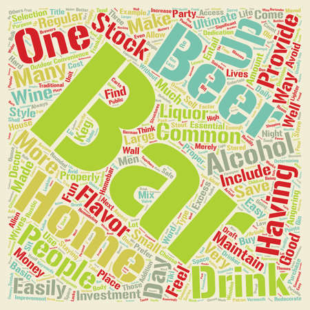How To Stock Your Home Bar For Your Next Party text background wordcloud concept