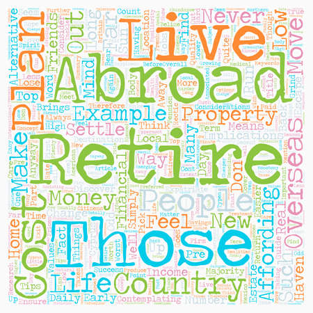 cost living abroad for retirement text background wordcloud concept Illustration