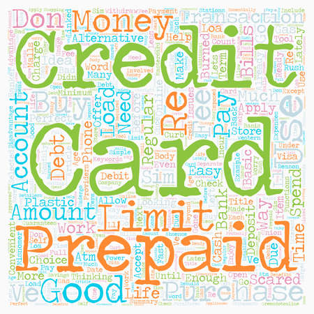 Loaded And Ready To Buy What Prepaid Credit Cards Are And How They Work text background wordcloud concept