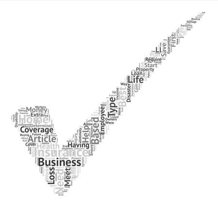 cloud based: Home Based Business Owners You Need Insurance Coverage text background word cloud concept