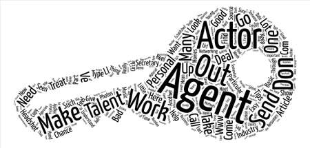 HOW TO GET AN AGENT Basic Tips for Actors text background word cloud concept