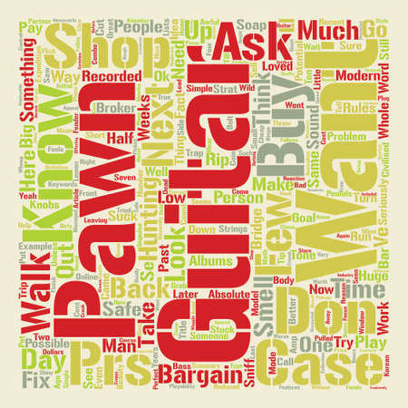 How to buy a pawn shop guitar the safe way text background wordcloud concept