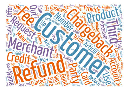 refunds: Key Steps To Reduce Refunds and Chargebacks text background word cloud concept
