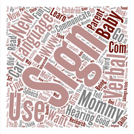 I m One Year Old and Thank Goodness for Sign Language text background wordcloud concept