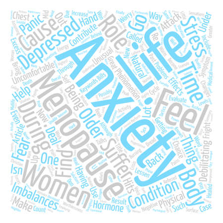 Menopause and Anxiety text background word cloud concept