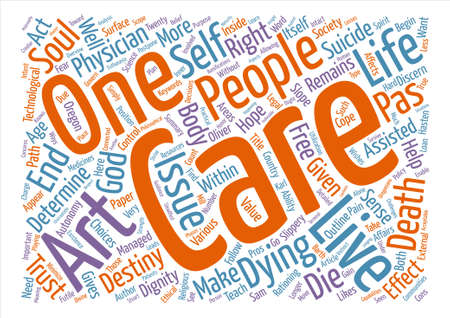 Physician Assisted Suicide and The Art of Care text background wordcloud concept Illustration
