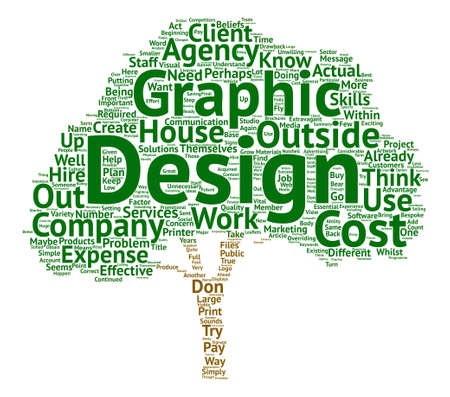 So You Think You Don t Need To Use An Outside Graphic Design Agency text background word cloud concept Illustration