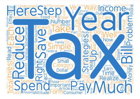 Simple Steps To Reduce Your Taxes In text background word cloud concept Illustration